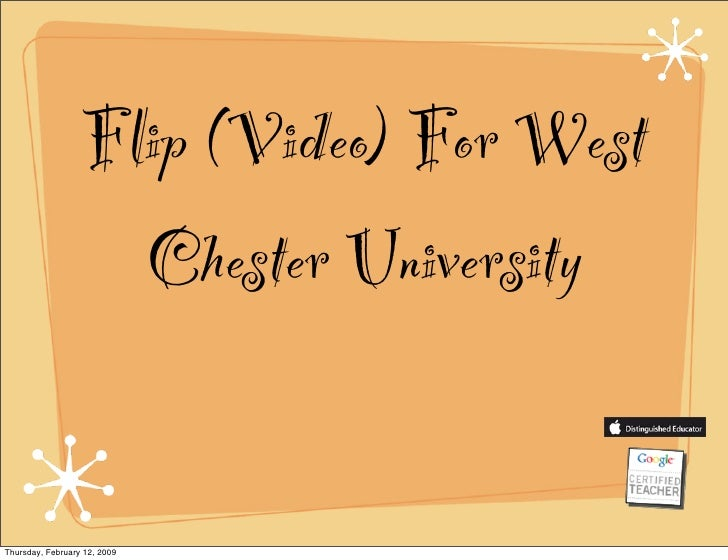 Flip (Video) For West                     Chester University   Thursday, February 12, 2009