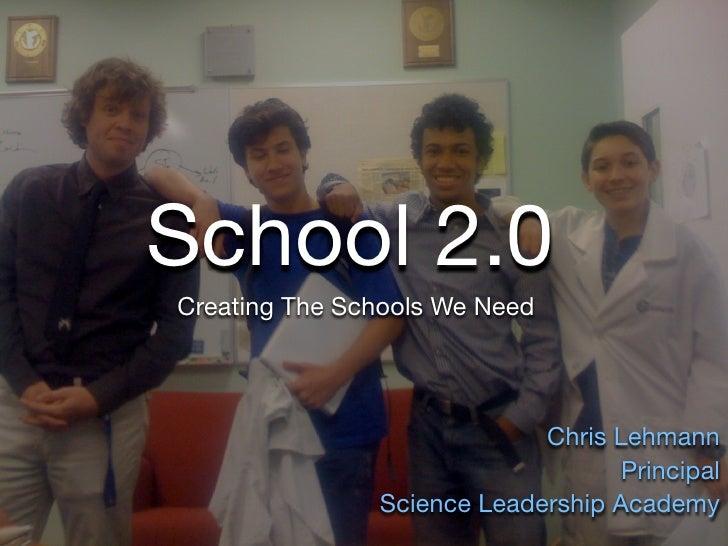 School 2.0 Creating The Schools We Need                                 Chris Lehmann                                    P...
