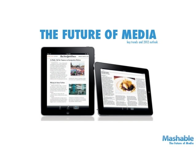 THE FUTURE OF MEDIA              key trends and 2012 outlook                                            The Future of Media