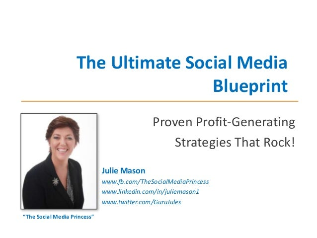 The Ultimate Social Media Blueprint Proven Profit-Generating Strategies That Rock! Julie Mason www.fb.com/TheSocialMediaPr...