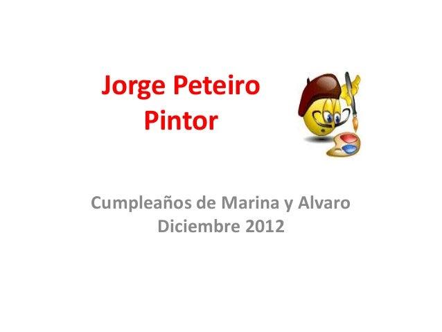 Jorge Peteiro    PintorCumpleaños de Marina y Alvaro      Diciembre 2012