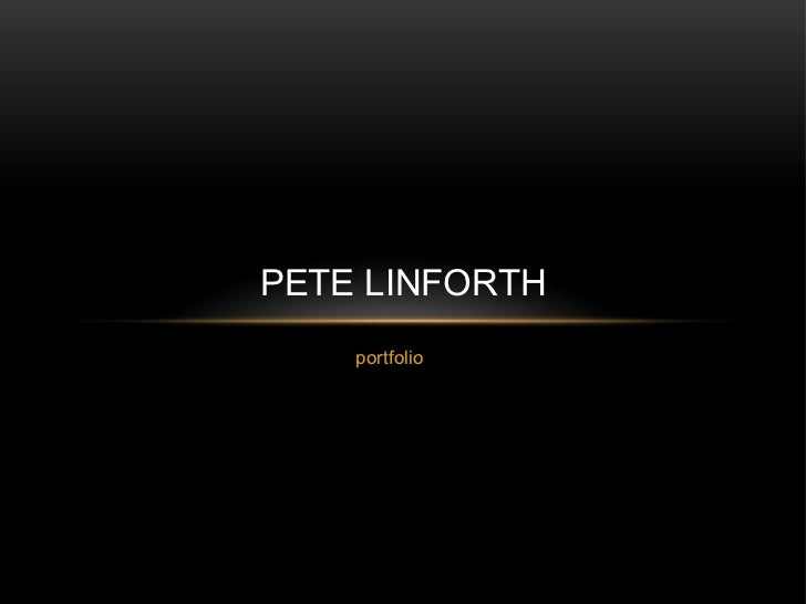 portfolio PETE LINFORTH