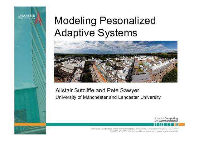 Modeling Pesonalized Adaptive Systems Alistair Sutcliffe and Pete Sawyer University of Manchester and Lancaster University