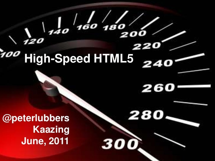 High-Speed HTML5<br />@peterlubbers<br />Kaazing<br />June, 2011<br />