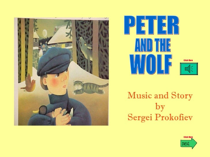 Music and Story by Sergei Prokofiev PETER AND THE  WOLF