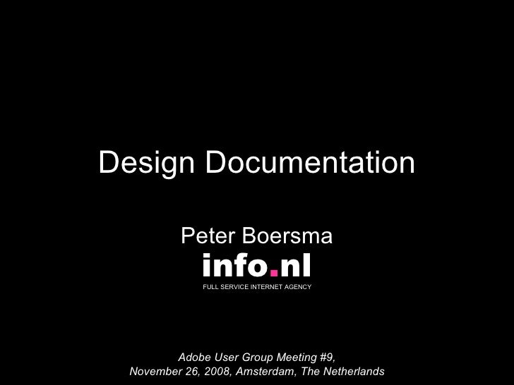 Design Documentation Peter Boersma Adobe User Group Meeting #9, November 26, 2008, Amsterdam, The Netherlands info . nl FU...