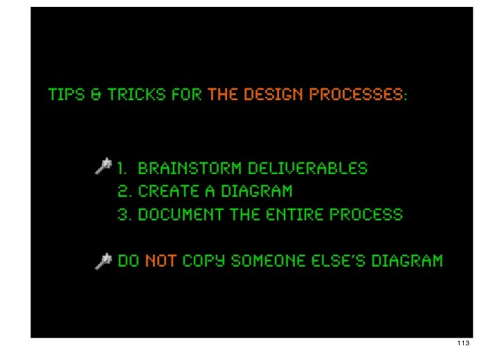 Tips & tricks for the design processes                             processes:       1. brainstorm deliverables       2. cr...