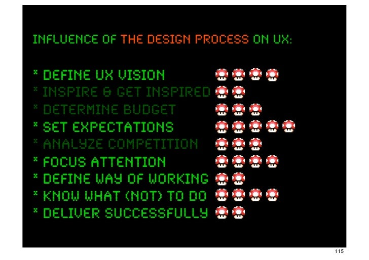 INFLUENCE OF the design process ON UX:* define UX Vision         ux vision* inspire & get inspired* determine budget* set ...