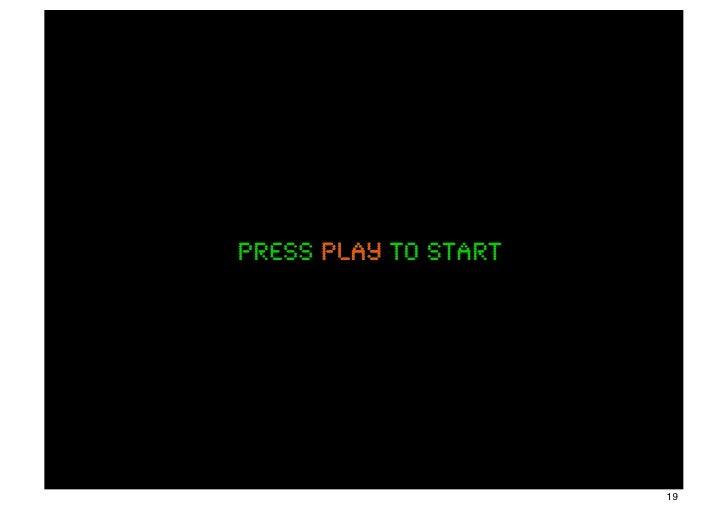 press play to start                      19