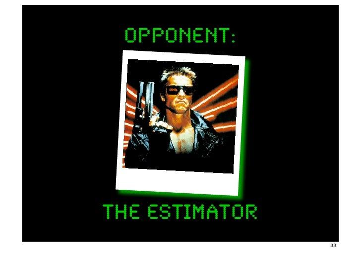 opponent:The Estimator                33