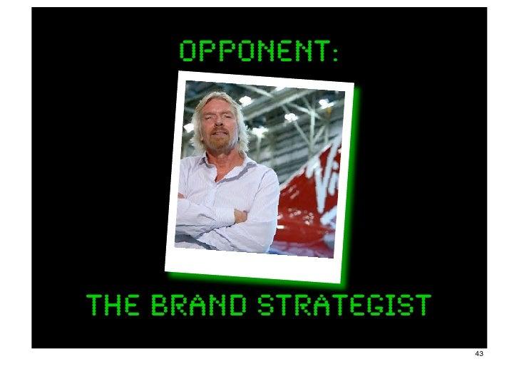 opponent:The Brand Strategist                       43