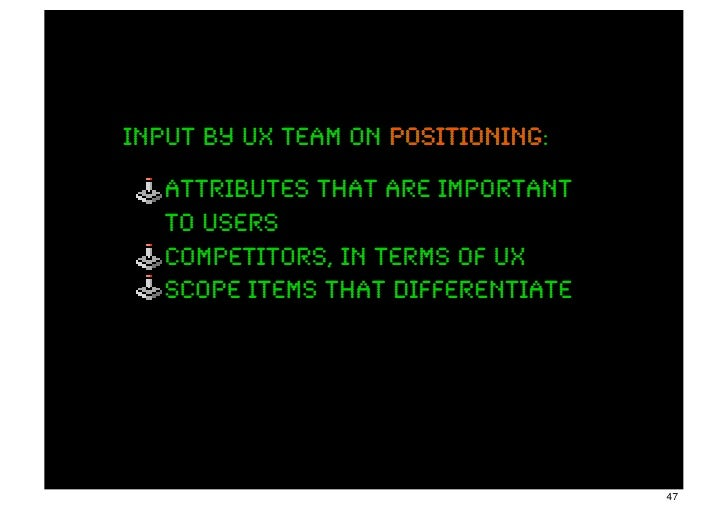 input by ux team on positioning:                    positioning   attributes that are important   to users   competitors, ...