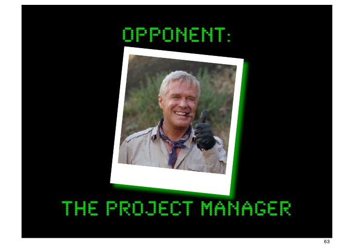 opponent:The Project Manager                      63