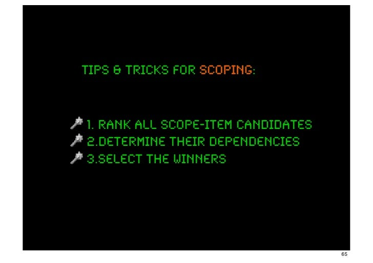 Tips & tricks for scoping                  scoping:1. rank all scope-item candidates2.determine their dependencies3.select...