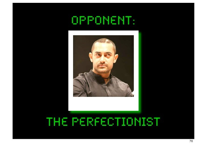 opponent:The Perfectionist                    70
