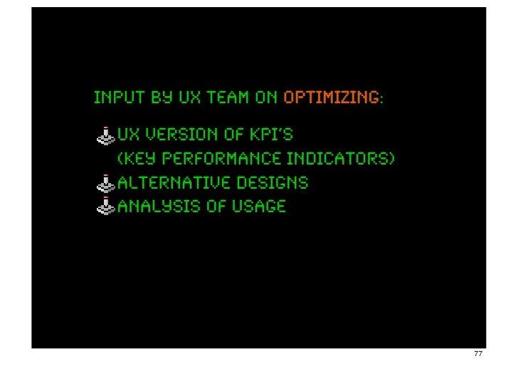 input by ux team on optimizing:                    optimizing  ux version of KPI's  (key performance indicators)  alternat...