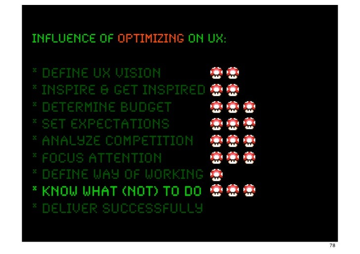 INFLUENCE OF optimizing ON UX:* define UX Vision* inspire & get inspired* determine budget* set expectations* analyze comp...