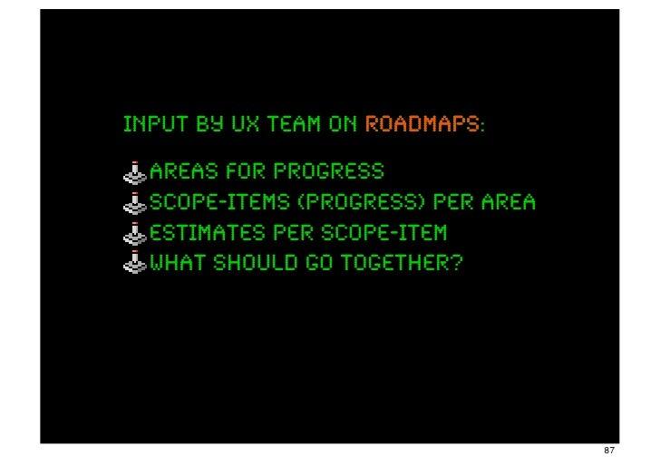 input by ux team on roadmaps:                    roadmaps  areas for progress  scope-items (progress) per area  estimates ...