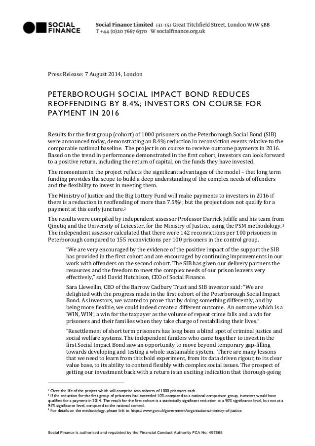 Press Release: 7 August 2014, London PETERBOROUGH SOCIAL IMPACT BOND REDUCES REOFFENDING BY 8.4%; INVESTORS ON COURSE FOR ...