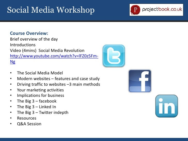Social Media WorkshopCourse Overview:Brief overview of the dayIntroductionsVideo (4mins) Social Media Revolutionhttp://www...