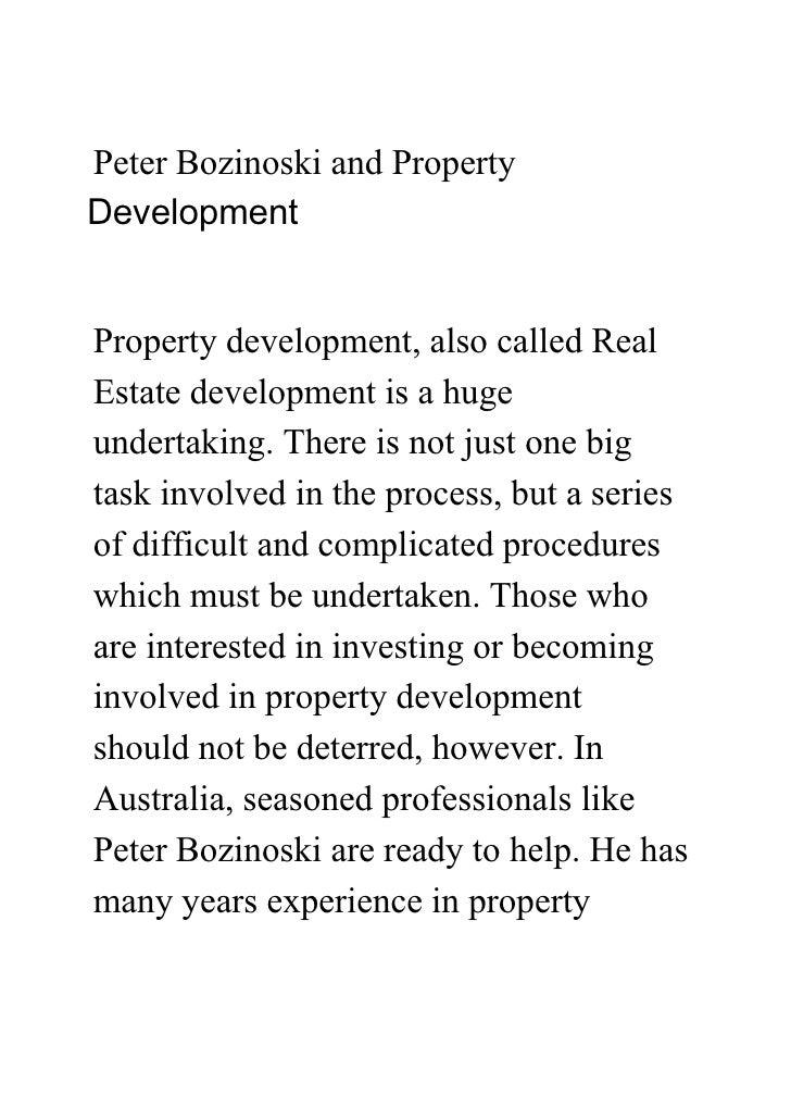 Peter Bozinoski and PropertyDevelopmentProperty development, also called RealEstate development is a hugeundertaking. Ther...