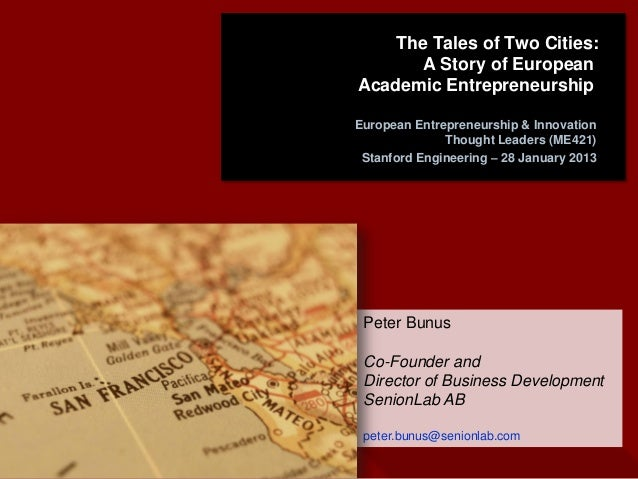 The Tales of Two Cities:       A Story of EuropeanAcademic EntrepreneurshipEuropean Entrepreneurship & Innovation         ...