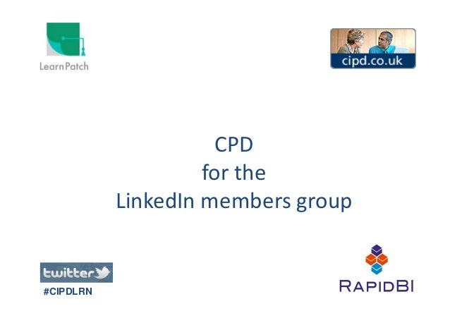CPDfor the#CIPDLRNfor theLinkedIn members group
