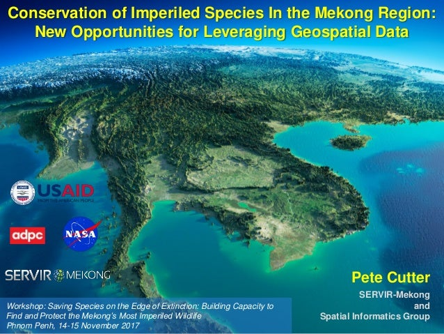 Workshop: Saving Species on the Edge of Extinction: Building Capacity to Find and Protect the Mekong's Most Imperiled Wild...