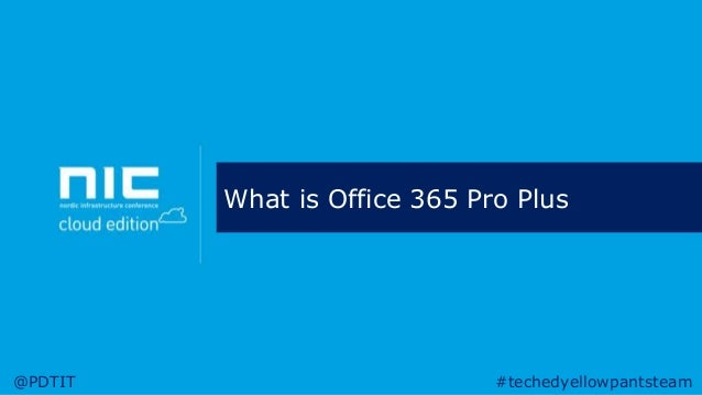 Peter de tender the roadmap to deploying office365 pro plus - What is office professional plus ...