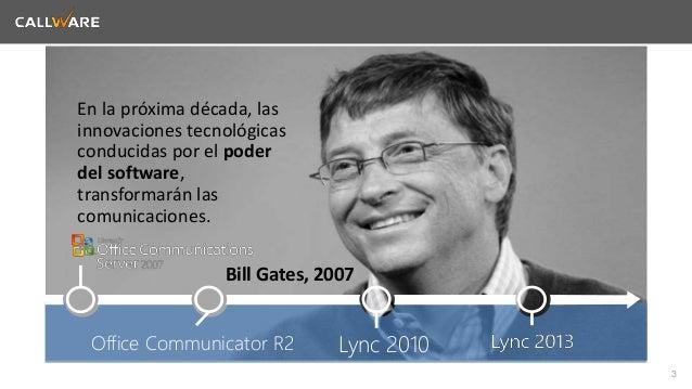 3  En la próxima década, las  innovaciones tecnológicas  conducidas por el poder  del software,  transformarán las  comuni...
