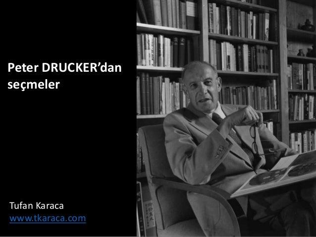 Peter DRUCKER'dan seçmeler Tufan Karaca www.tkaraca.com