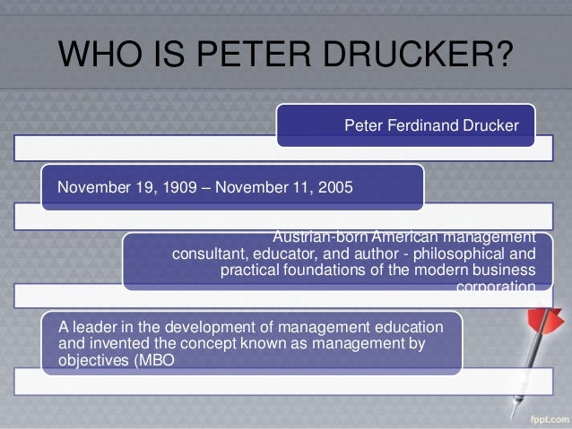 management by objectives drucker The father of modern corporate management peter drucker is often considered to be the world's most influential corporate guru his ideas and thoughts rev.