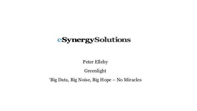 Peter Elleby Greenlight 'Big Data, Big Noise, Big Hope – No Miracles