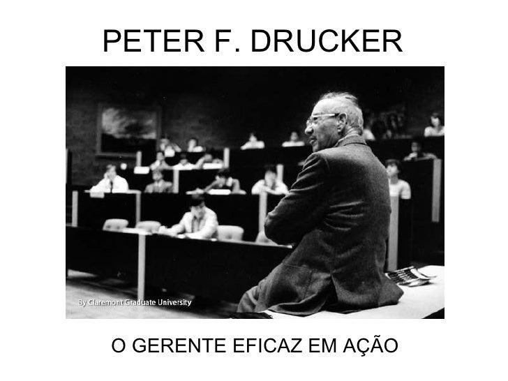 PETER F. DRUCKER O GERENTE EFICAZ EM AÇÃO