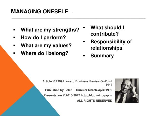 MANAGING ONESELF – Article © 1999 Harvard Business Review OnPoint 4444 Published by Peter F. Drucker March-April 1999 M A ...
