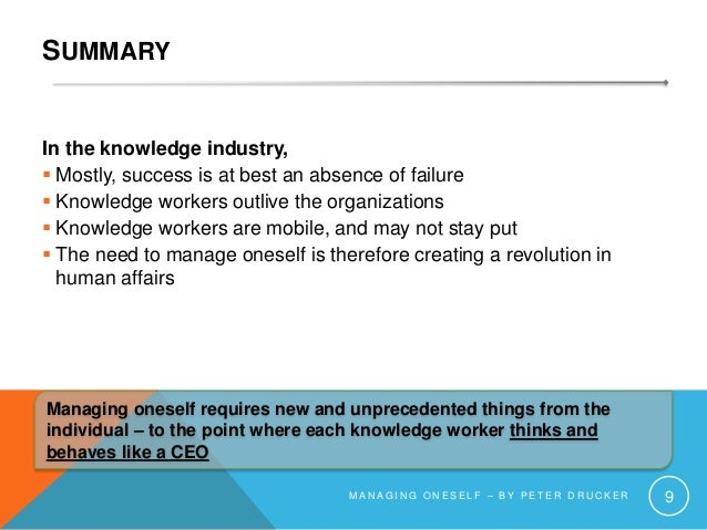 SUMMARY In the knowledge industry,  Mostly, success is at best an absence of failure  Knowledge workers outlive the orga...