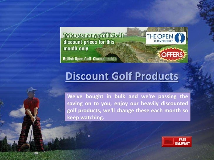 Discount Golf Products<br />We've bought in bulk and we're passing the saving on to you, enjoy our heavily discounted golf...