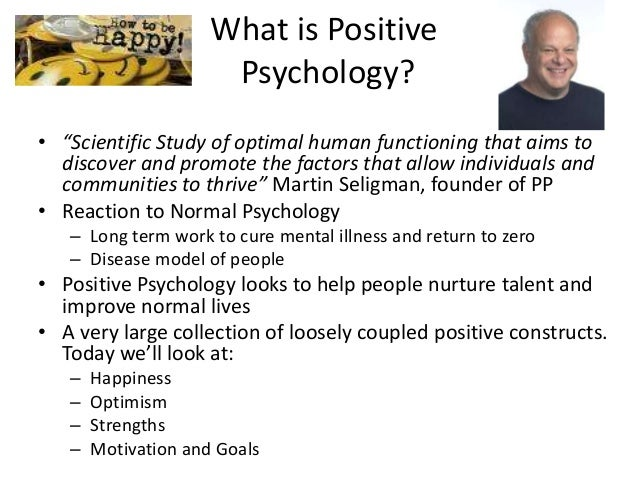 positive psychology 3 essay Below is an essay on positive psychology from anti essays, your source for research papers, essays, and term paper examples assumptions of the approach.
