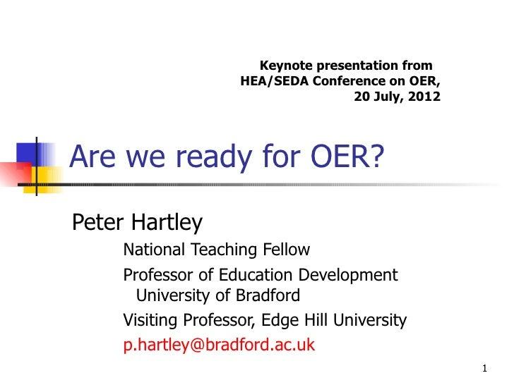 Keynote presentation from                     HEA/SEDA Conference on OER,                                    20 July, 2012...