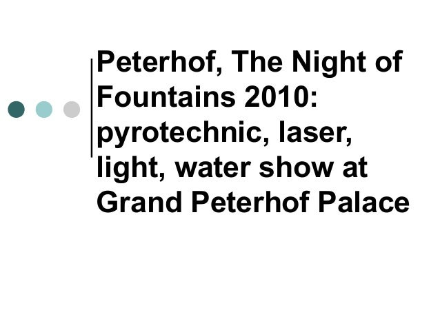 Peterhof, The Night of Fountains 2010: pyrotechnic, laser, light, water show at Grand Peterhof Palace