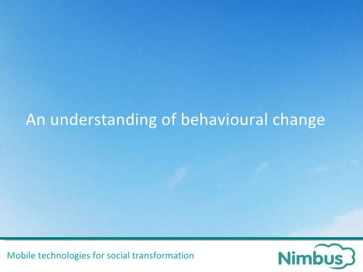 Mobile technologies for social transformation An understanding of behavioural change
