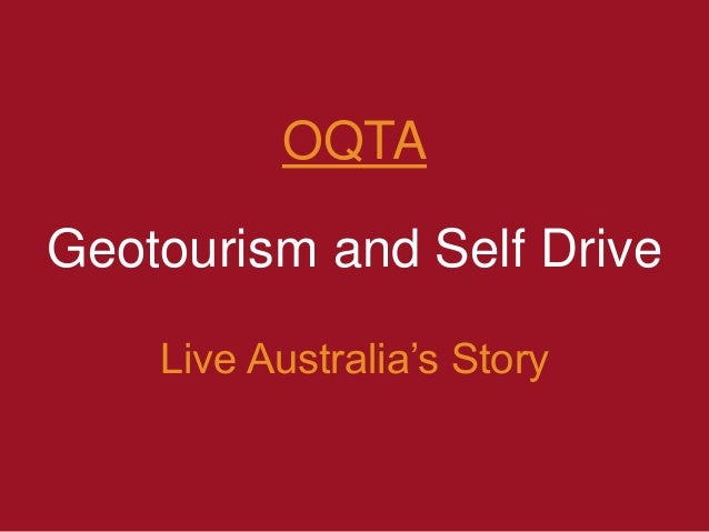 OQTA Geotourism and Self Drive Live Australia's Story