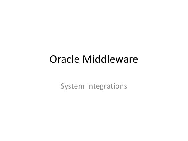 Oracle Middleware System integrations