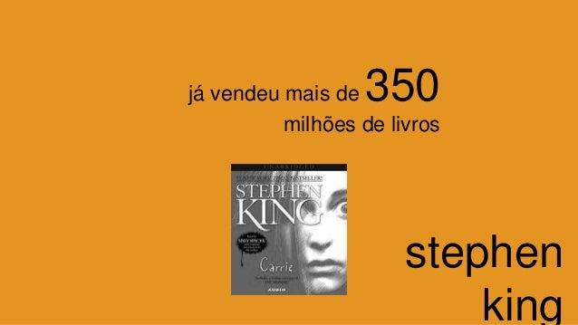 stephen king já vendeu mais de 350 milhões de livros