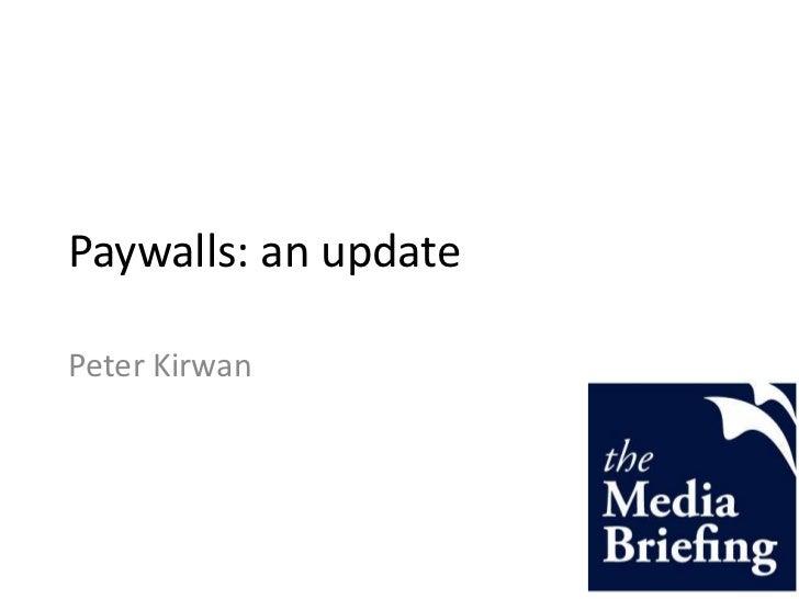 Paywalls: an update<br />Peter Kirwan<br />