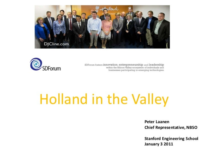 Holland in the Valley                  Peter Laanen                  Chief Representative, NBSO                   Stanford...