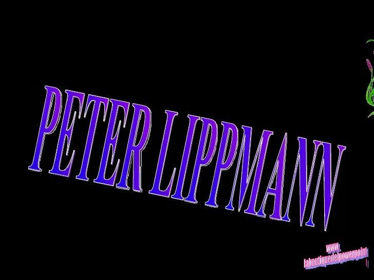 PETER LIPPMANN www. laboutiquedelpowerpoint. com