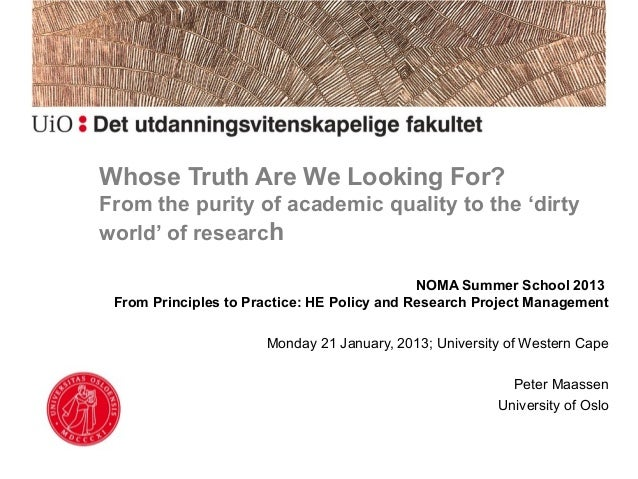 Whose Truth Are We Looking For?From the purity of academic quality to the 'dirtyworld' of research                        ...