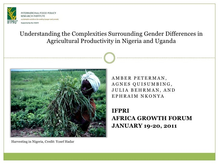 Understanding the Complexities Surrounding Gender Differences in              Agricultural Productivity in Nigeria and Uga...
