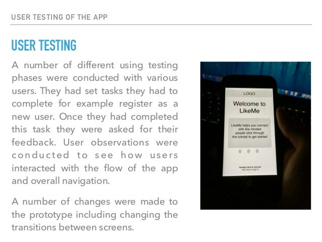 USER TESTING OF THE APP USER TESTING A number of different using testing phases were conducted with various users. They ha...